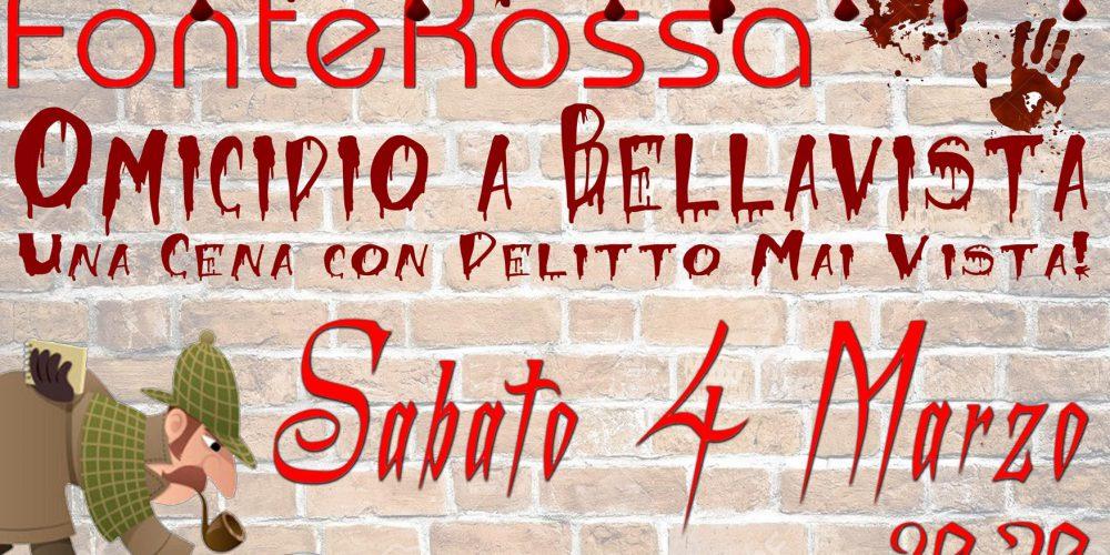 Sabato 4 Marzo, ore 20,30: OMICIDIO A BELLAVISTA, una Cena con Delitto Mai Vista!!!
