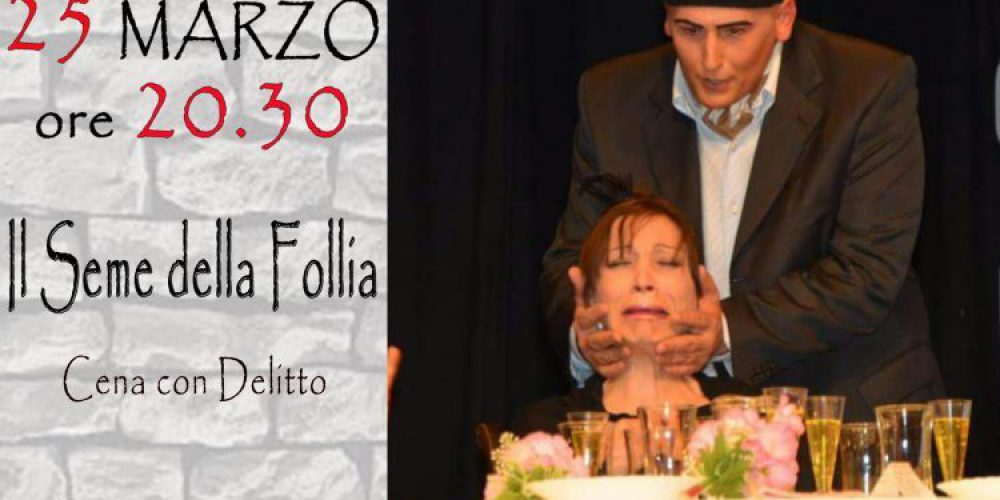 SABATO 25 MARZO: SOLD OUT PER CENA CON DELITTO!!!